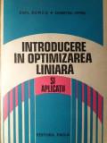 INTRODUCERE IN OPTIMIZAREA LINIARA SI APLICATII-EMIL BOROS, DUMITRU OPRIS