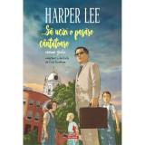 ...Sa ucizi o pasare cantatoare (roman grafic), HarperLee ,FredFordham