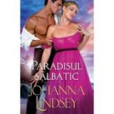 Paradisul salbatic - Johanna Lindsey