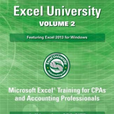 Excel University Volume 2 - Featuring Excel 2013 for Windows