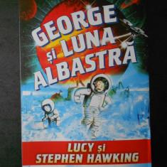 LUCY SI STEPHEN HAWKING - GEORGE SI LUNA ALBASTRA