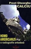 Homo Americanus. O radiografie ortodoxa/Gheorghe Calciu, Christiana