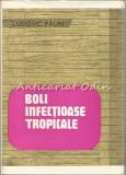 Cumpara ieftin Boli Infectioase Tropicale - Ludovic Paun