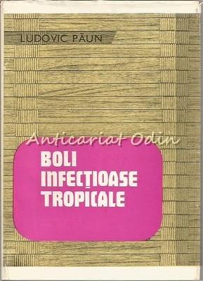 Boli Infectioase Tropicale - Ludovic Paun foto
