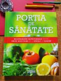 Cumpara ieftin PORTIA DE SANATATE. Recomandari nutritionale pentru...– Reader's Digest, NOUA