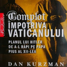 Complot impotriva Vaticanului - Dan Kurzman