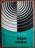 Andrei Nicolaide - Mașini electrice ( Vol. I - Teorie. Proiectare )