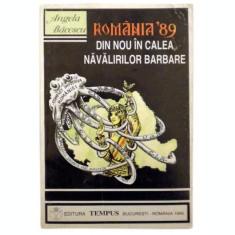 Romania '89Din nou in calea navalirilor barbare - Angela Bacescu