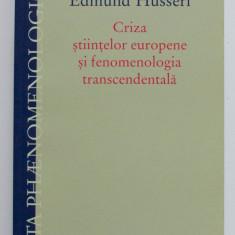 Edmund Husserl - Criza științelor europene și fenomenologia transcendentală