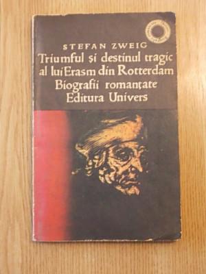 TRIUMFUL SI DESTINUL TRAGIC AL LUI ERASM DIN ROTTERDAM-STEFAN ZWEIG,r1c foto