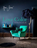 Love Color: Choosing Colors to Live with