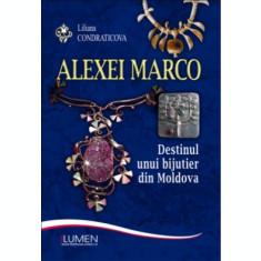 Alexei Marco. Destinul unui bijutier din Moldova - Liliana CONDRATICOVA