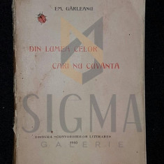 GARLEANU EMIL - DIN LUMEA CELOR CARE NU CUVANTA, 1910 (PRINCEPS!)