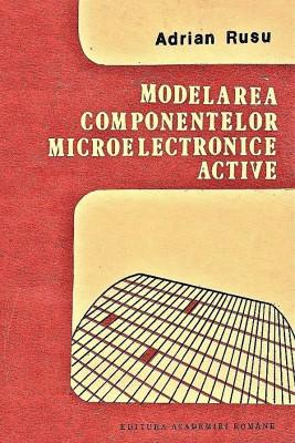 Modelarea componentelor microelectronice active Adrian Rusu 1990 foto