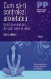 Cum să-ți controlezi anxietatea