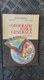 Geografie fizica generala Manual pentru clasa a IX-a -- G. Posea, O. Mandrut