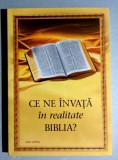 Ce ne invata in realitate Biblia ?