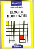 ELOGIUL MODERATIEI - AURELIAN CRAIUTU, Polirom, 2006