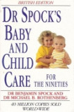 Dr. Spock's Baby and Child Care for the Nineties