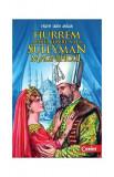 Cumpara ieftin Hurrem, marea iubire a lui Suleyman Magnificul