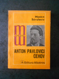 MONICA SAVULESCU - ANTON PAVLOVICI CEHOV (Colectia Monografii)