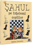 Sahul pe intelesul copiilor | Sabrina Chevannes, Didactica Publishing House
