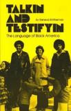 Talkin and Testifyin: The Language of Black America