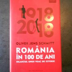 OLIVER JENS ACHMITT - ROMANIA IN 100 DE ANI * BILANTUL UNUI VEAC DE ISTORIE