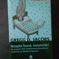GREGG D. JACOBS - NOAPTE BUNA, INSOMNIE!