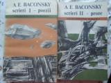 SCRIERI VOL.1-2 POEZII, PROZE - A. E. BACONSKY