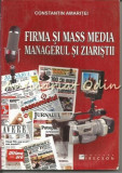 Cumpara ieftin Firma Si Mass Media. Managerul Si Ziaristii - Constantin Amaritei