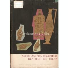 Studii Asupra Tezaurului Restituit De U. R. S. S. - Academia Republicii Populare
