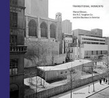 Transitional Moments: Marcel Breuer, W. C. Vaughan & Co. and the Bauhaus in America