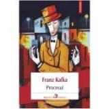 Procesul - Franz Kafka. Traducere din limba germana de Gellu Naum, Polirom