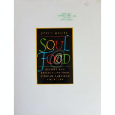 Soul Food. Recipes and reflections from african-american churches