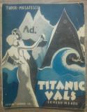Titanic Vals - Tudor Musatescu/ prima editie + program piesa