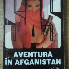 AVENTURA IN AFGANISTAN. COLECTIA SAS - GERARD DE VILLIERS