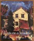 Vasile Parizescu - Viata ca o pasiune