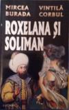 V. Corbul, M. Burada - Roxelana si Soliman