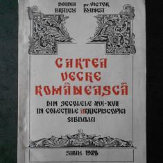 DOINA BRAICU - CARTEA VECHE ROMANEASCA DIN SECOLELE XVI-XVII  (1980)