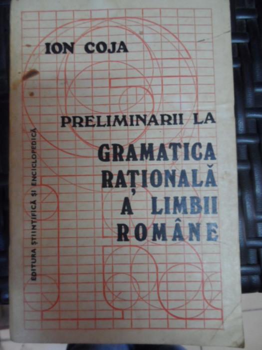 Preliminarii La Gramatica Rationala A Limbii Romane - Ion Coja ,548750