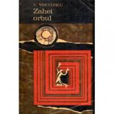 Zahei orbul, Vasile Voiculescu