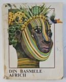 DIN BASMELE AFRICII, REPOVESTITE de CRISTINA PETRESCU, ILUSTRATII SI COPERTA de VAL MUNTEANU, 1985