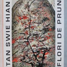 FLORI DE PRUN - POEZII de TAN SWIE HIAN , 1996