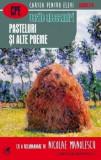 Pasteluri si alte poeme (cartea romaneasca)/Vasile Alecsandri, Paralela 45