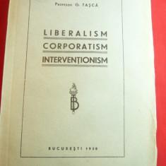Gh.Tasca - Liberalism ,Corporatism ,Interventionism -Ed.1938 IE Toroutiu , 170p