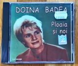 Doina Badea - Ploaia Si Noi (1 CD) | arhiva Okazii.ro