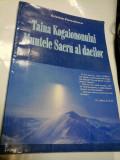 TAINA KOGAIONONULUI MUNTELE SACRU AL DACILOR - CRISTINA PANCULESCU