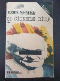 SI CAINELE RADE - Eugen Mihaescu