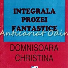 Integrala Prozei Fantastice I - Mircea Eliade